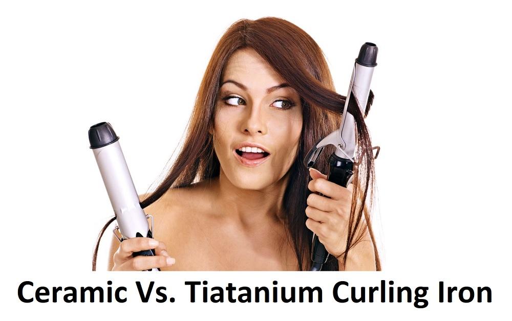 Ceramic vs. Titanium Curling Hair Iron